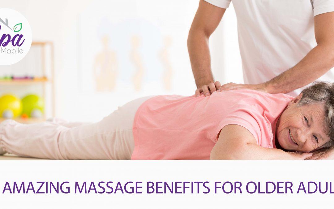 10 Amazing Massage Benefits For Older Adults