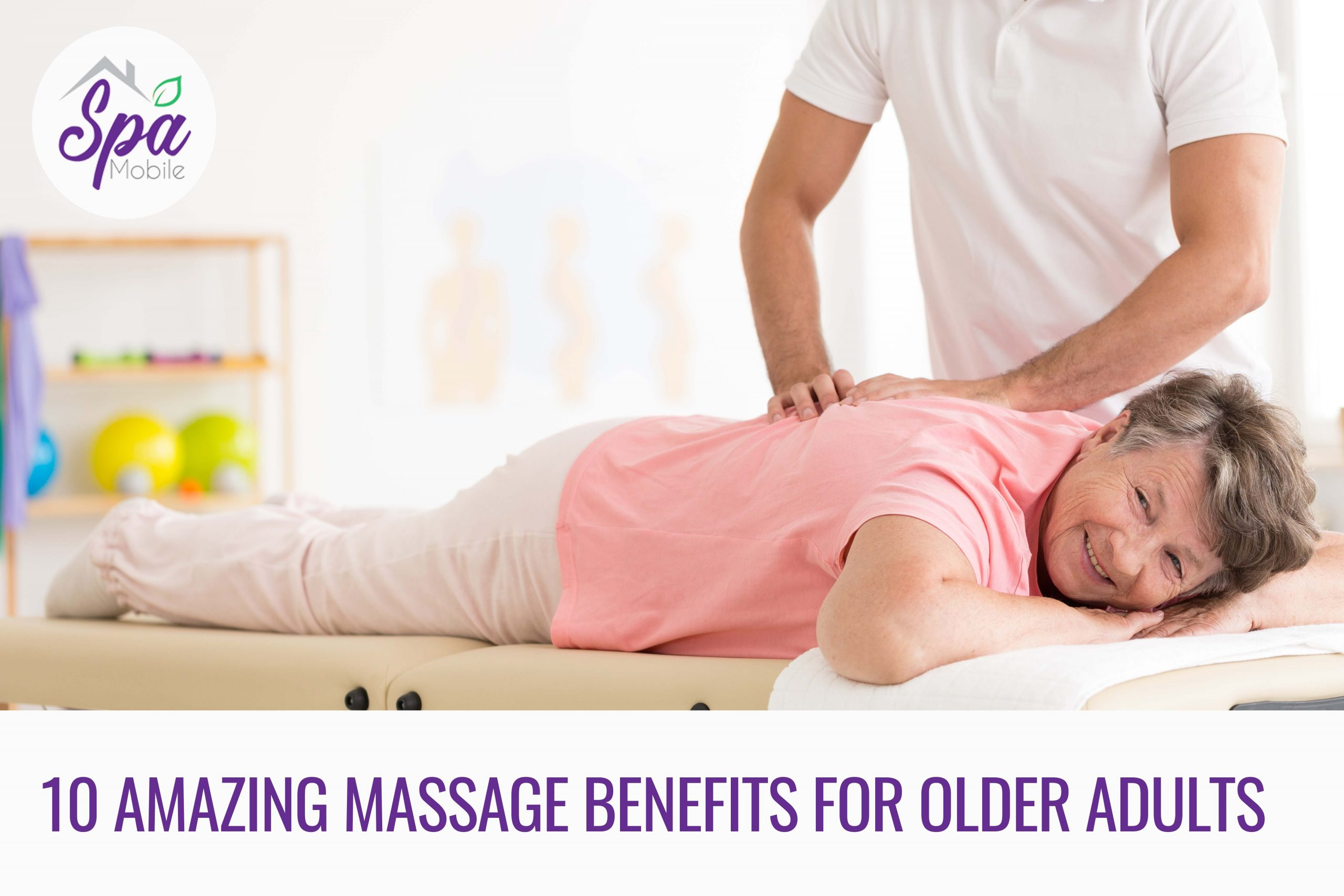 10 Amazing Massage Benefits For Older Adults 2