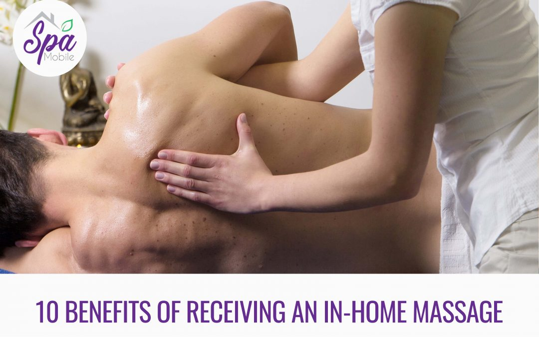 10 Benefits Of Receiving An In Home Massage 1