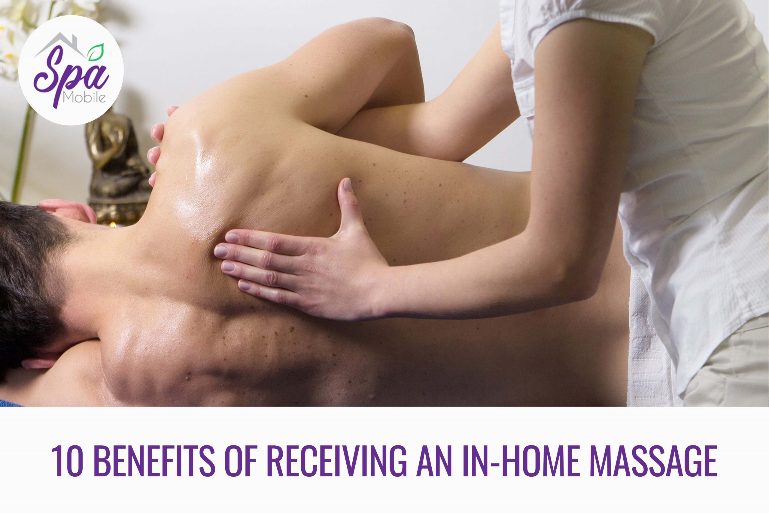 10 Benefits Of Receiving An In Home Massage