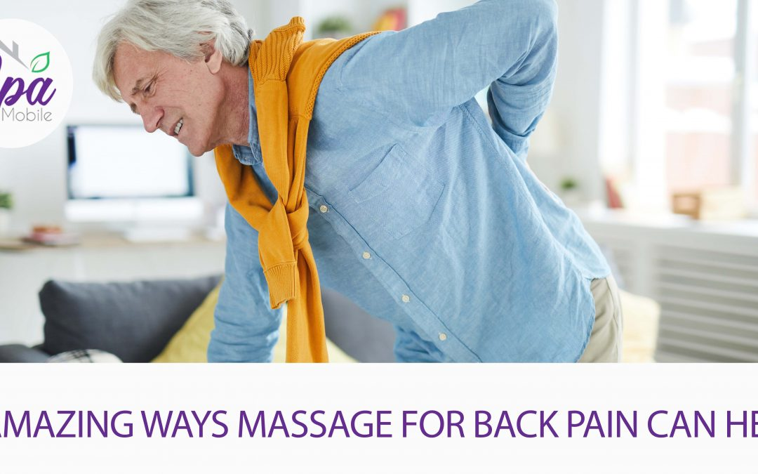 7 Amazing Ways Massage For Back Pain Can Help