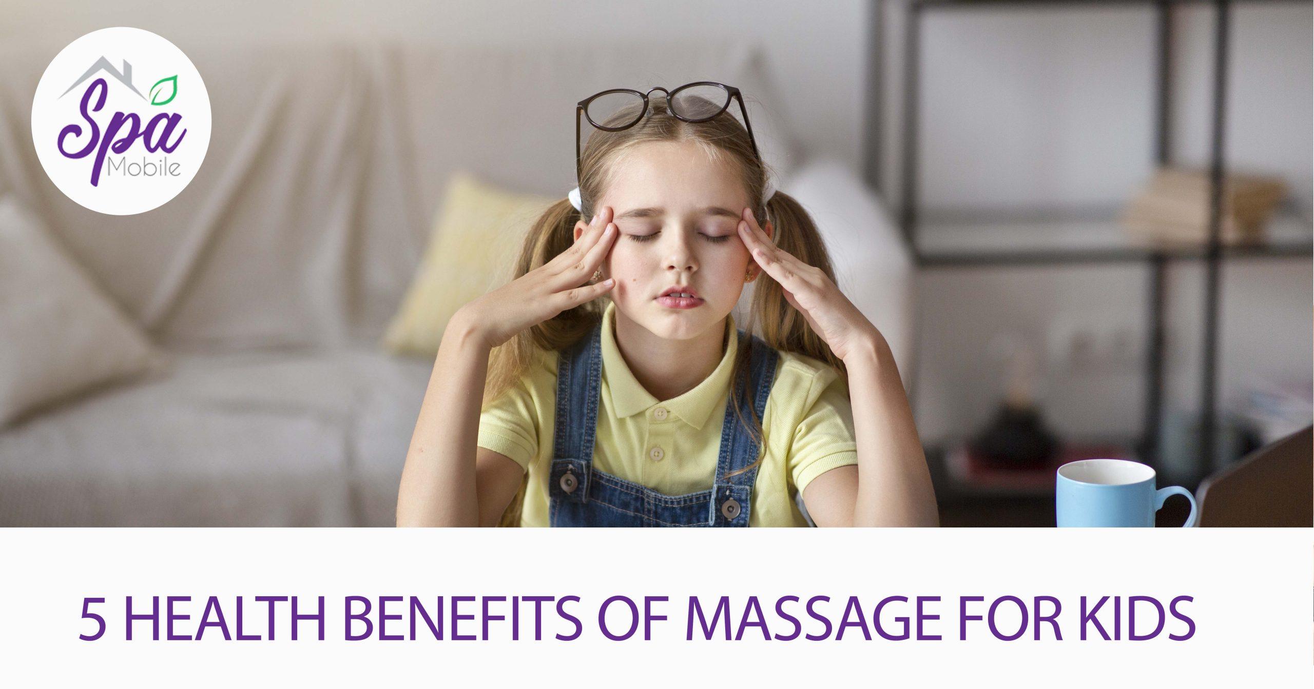 5 Health Benefits Of Massage For Kidsl