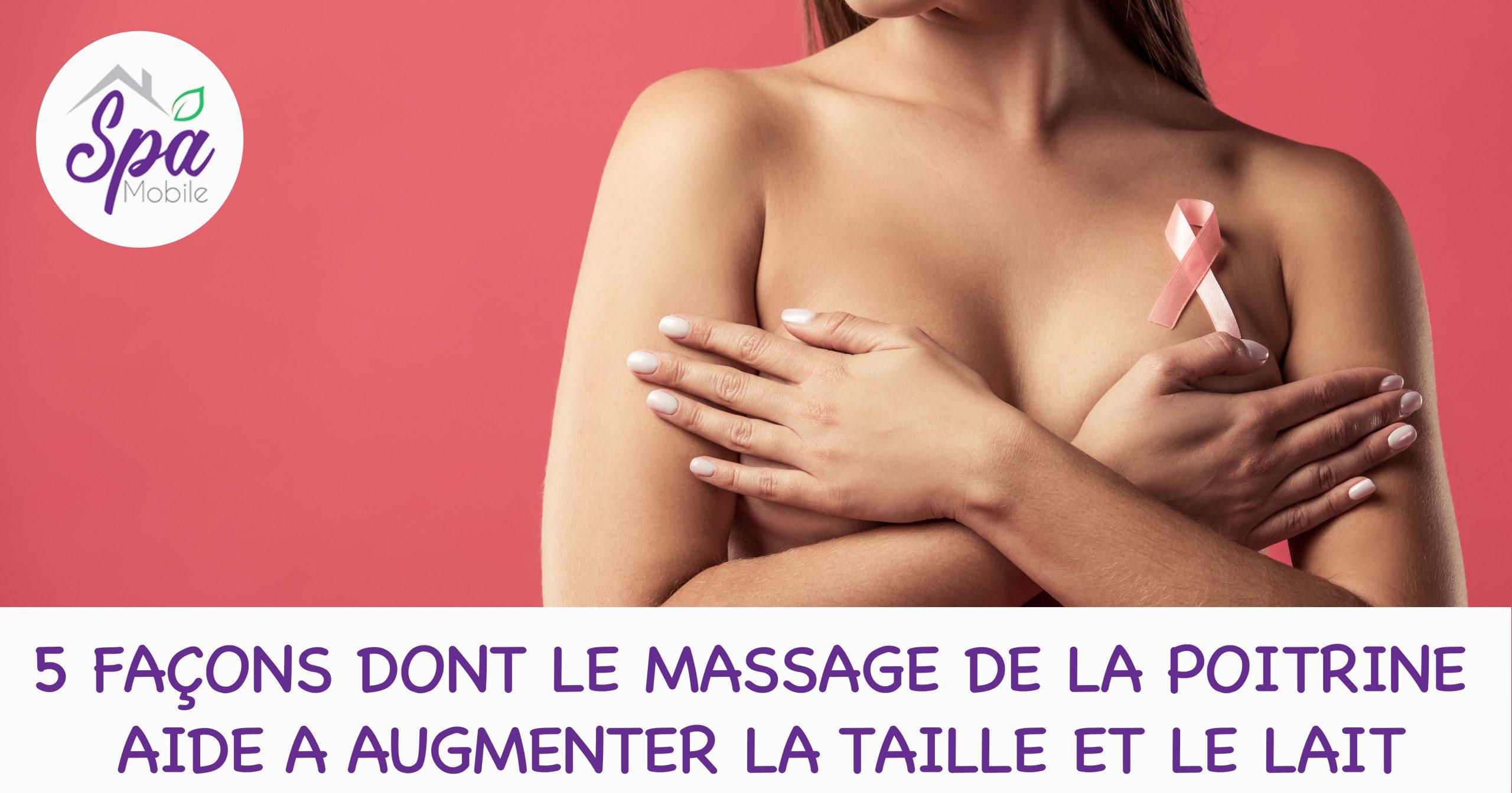 5 Façons Dont Le Massage De La Poitrine Aide A Augmenter La Taille Et Le Lait