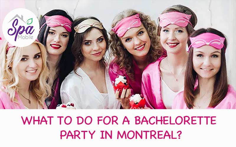 What to do for a bachelorette party in Montreal?