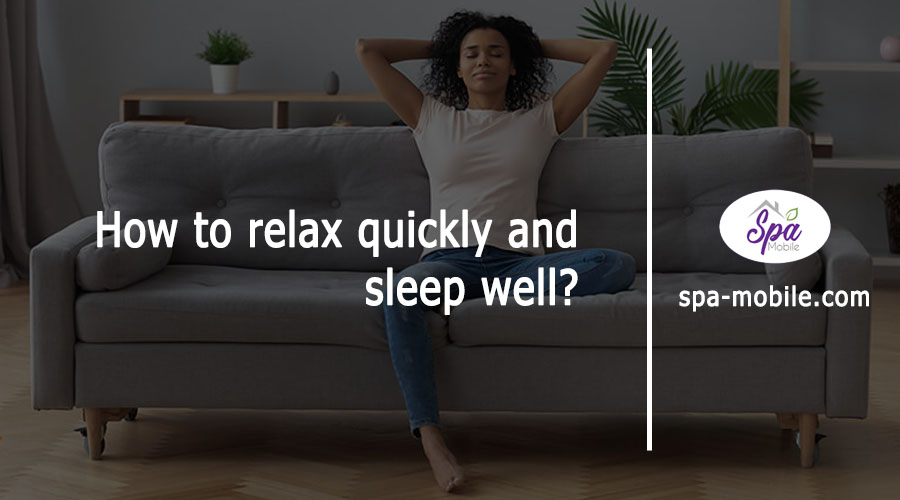 How can I relax quickly and sleep well?