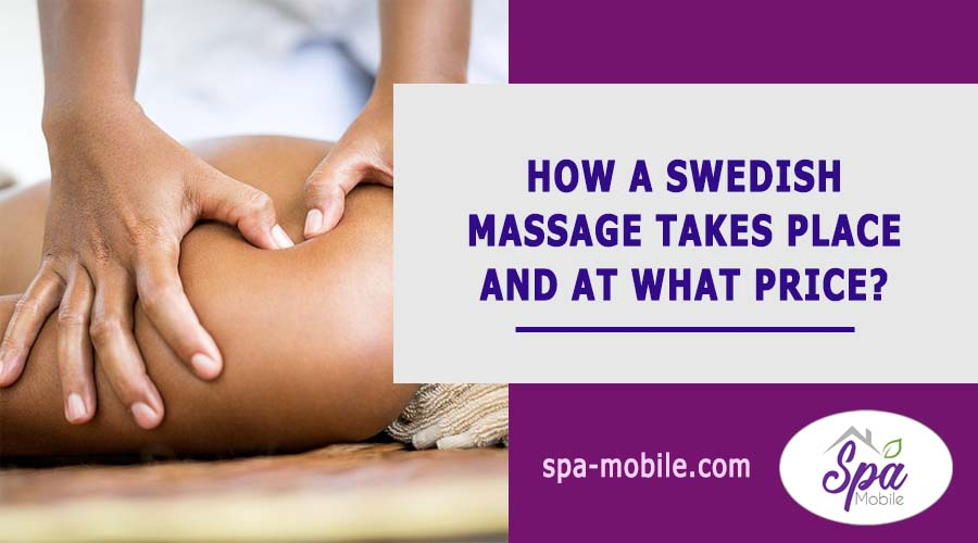 How does a Swedish massage take place and at what price?