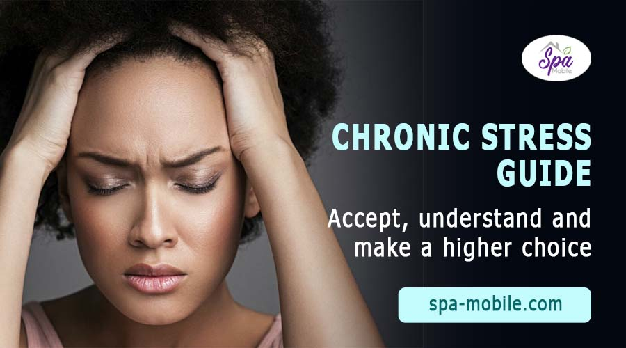 Guide to Chronic Stress: Accepting, Understanding, and Making a Higher Choice