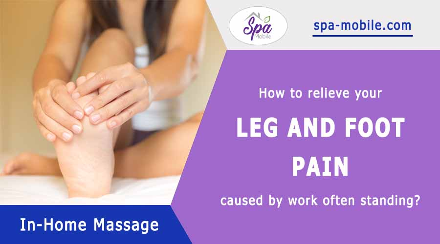 How to relieve your leg and foot pain caused by working often standing up?